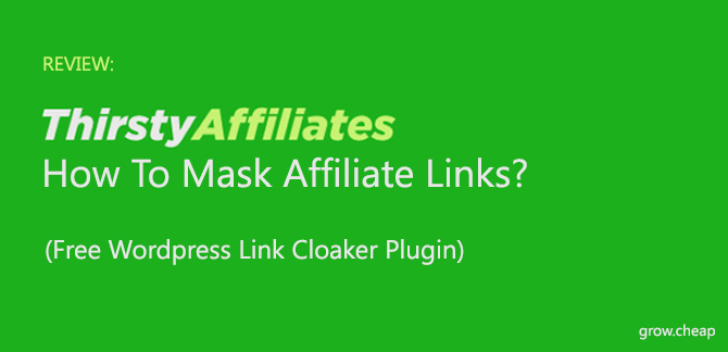 ThirstyAffiliates Review: How To Mask Affiliate Links?