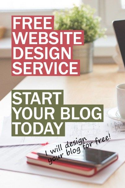 Free Website Design Service - Start Your Blog Today #Blogging