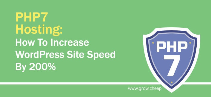 PHP 7 Hosting: Increase WordPress Speed By 200%