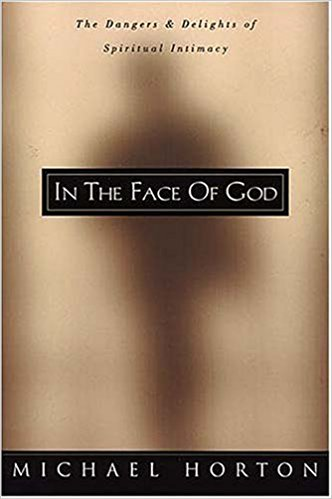 Book Review: In the Face of God – The Dangers and Delights of Spiritual Intimacy