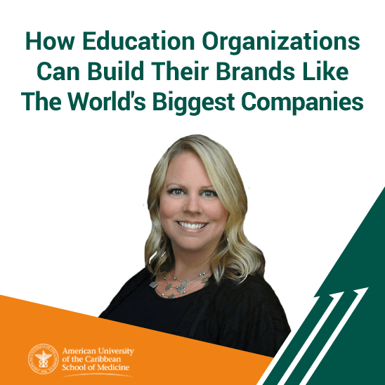 How Education Organizations Can Build Their Brands Like The World's Biggest Companies