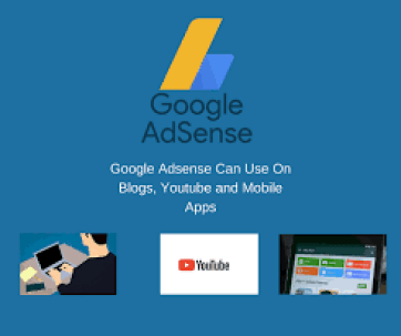 Google-Adsense-Can-Use-On-Blogs-Youtube-and-Mobile-Apps