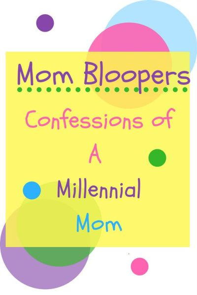 Mom Bloopers