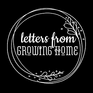 Letters | Growing Home