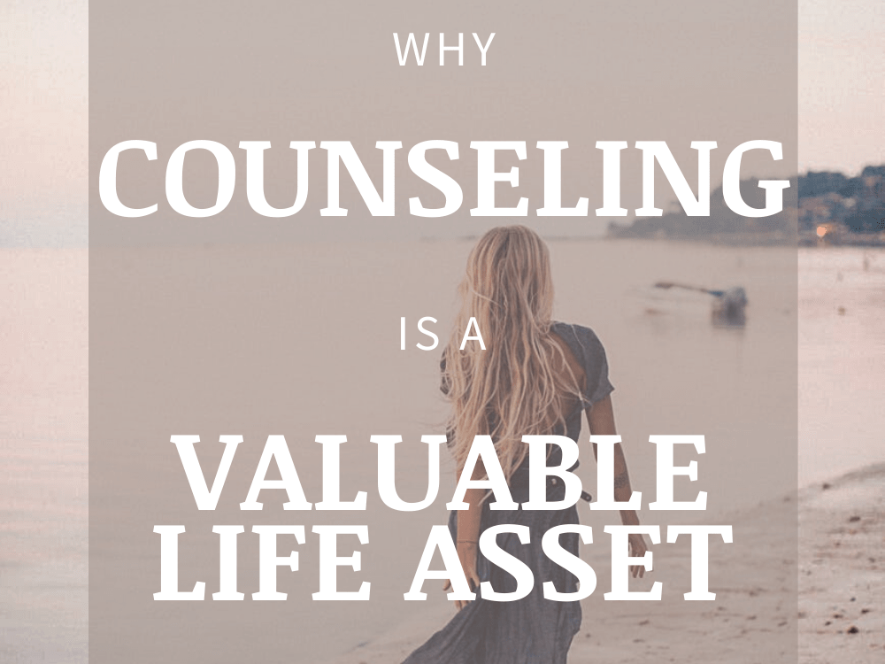 Why Counseling is a Valuable Life Asset for You