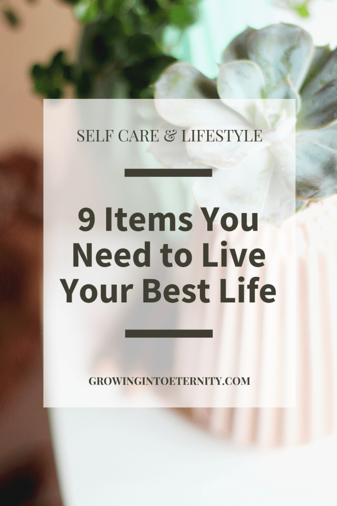 Self Care and Lifestyle: 9 Items You Need to Live Your Best Life