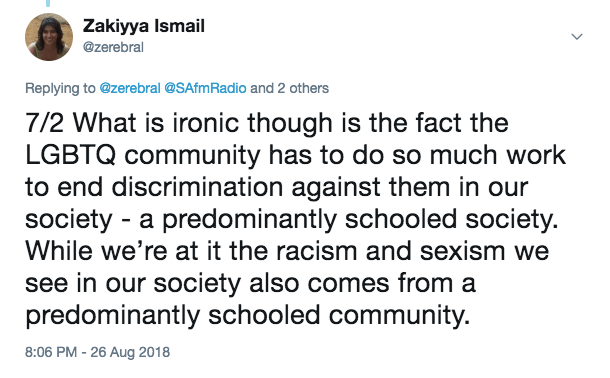 What is ironic though is the fact the LGBTQ community has to do so much work to end discrimination against them by our society - a predominantly schooled society. While we're at it the racism and sexism we see in our society also comes from the schooled community.
