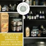 A Sneak Peek Inside My Natural Medicine Cabinet Growing Up Herbal