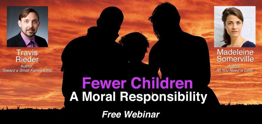 Free Webinar: Fewer Children - A Moral Responsibility