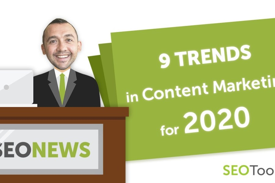 9 Trends in Content Marketing for 2020 (Fresh Ideas) | News Review