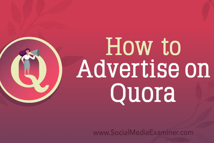 How to Advertise on Quora : Social Media Examiner
