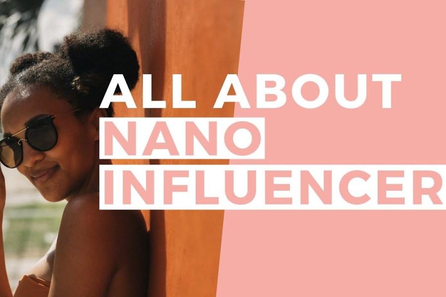 Nano Influencers   Influencer Marketing Tips (For both Influencers & Brands!)