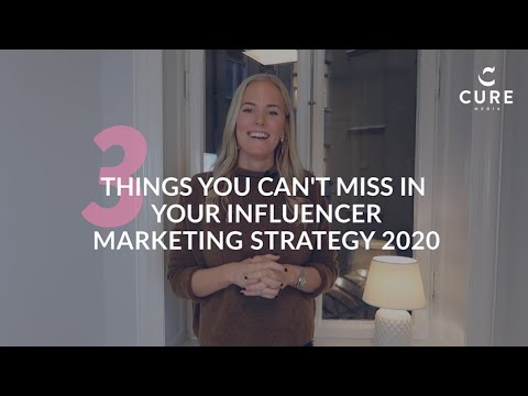 3 things you can't miss in your influencer marketing strategy 2020