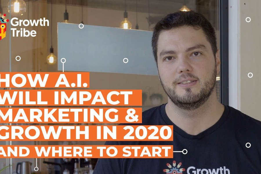 How A.I.  Will Impact Marketing and Growth in 2020 | And Where to Start