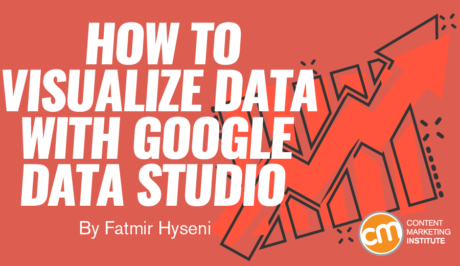 How to Visualize Data With Google Data Studio