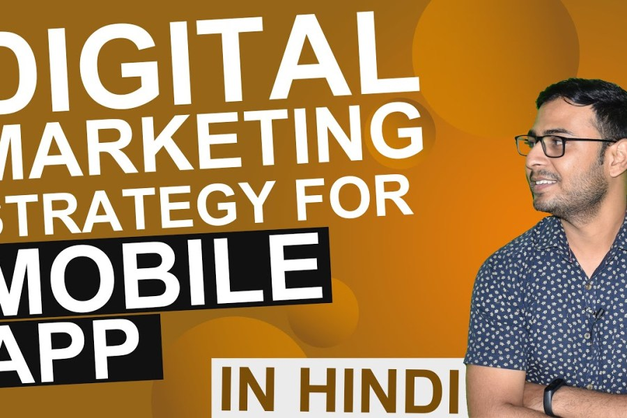 Digital Marketing Strategy for Apps | How to promote Mobile Apps online | (in Hindi)