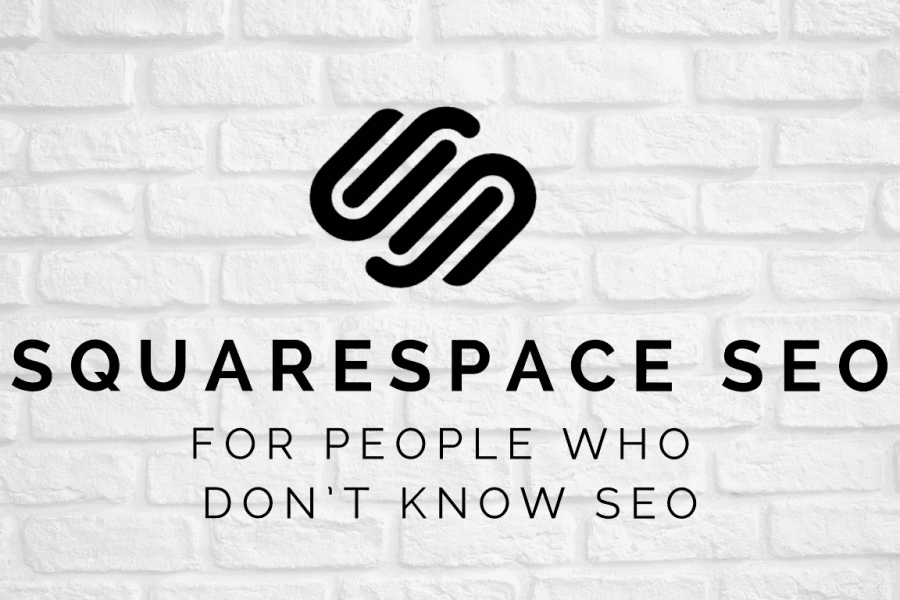 Squarespace SEO for People Who Don't Know SEO
