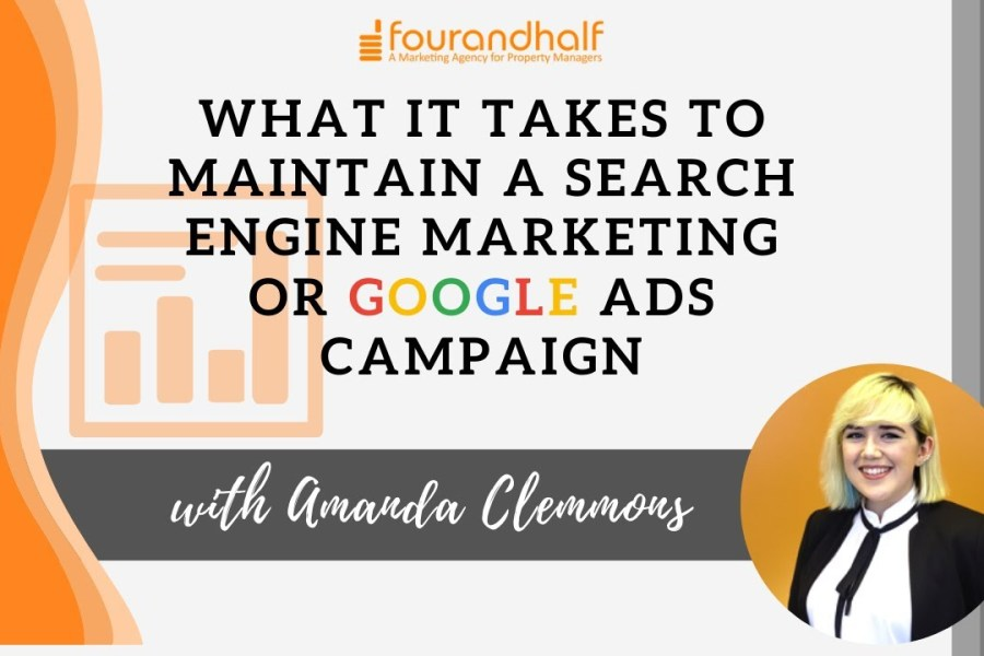 What It Takes to Maintain a Search Engine Marketing or Google Ads Campaign