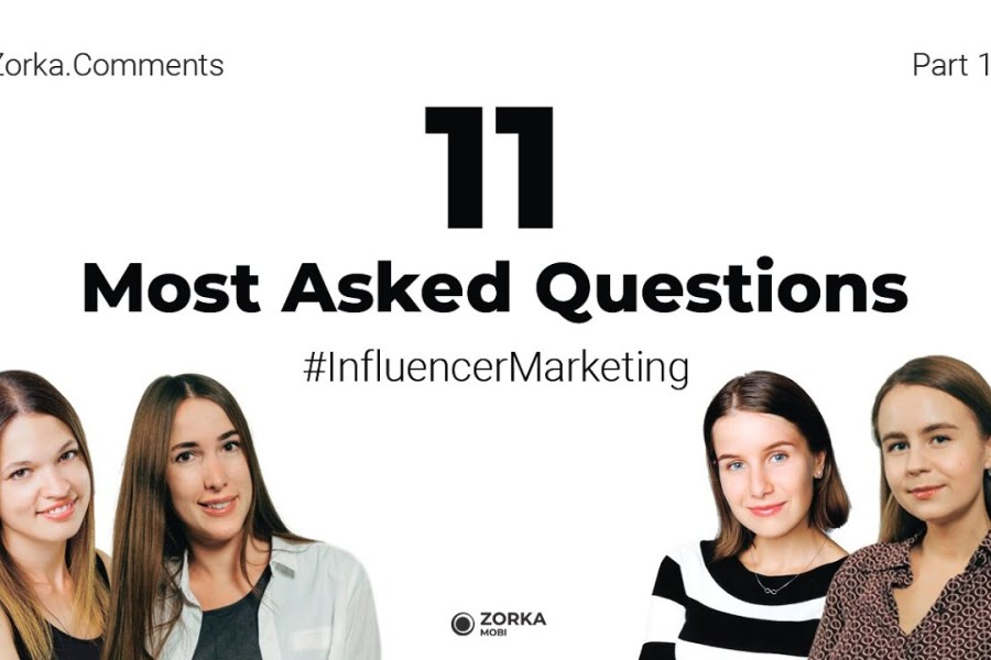 Zorka.Comments | #InfluencerMarketing | Most Asked Questions | Part 1