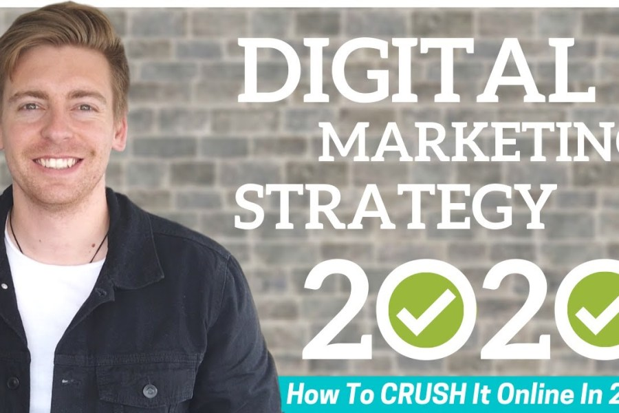 Digital Marketing Strategy 2020 How To CRUSH it online In 2020