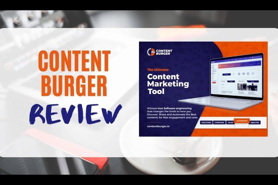 Content Burger Review Bonus - Content Marketing and  Social Media Automation Suite 2020