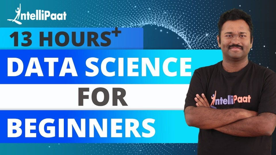 Data Science Course - Learn Data Science in 13 hours - Full Course for Beginners - Intellipaat