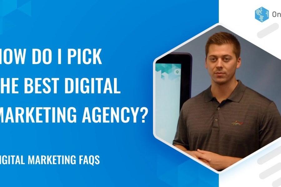 How Do I Pick The Best Digital Marketing Agency? | Digital Marketing FAQs