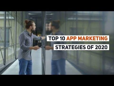 Top 10 App Marketing Strategies of 2020 of 2020