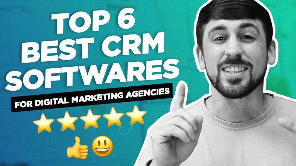 Top 6 BEST CRM Software For Digital Marketing Agencies