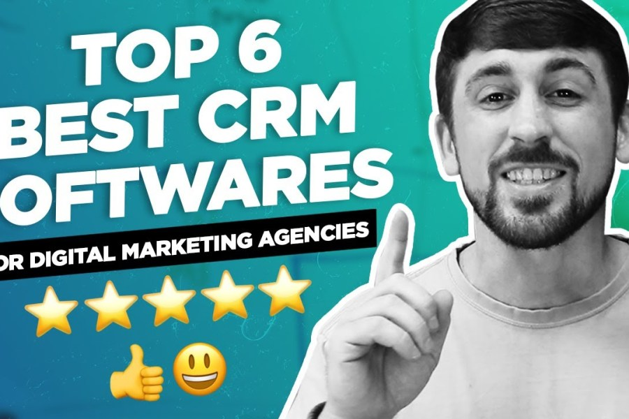 Top 6 BEST CRM Software For Digital Marketing Agencies