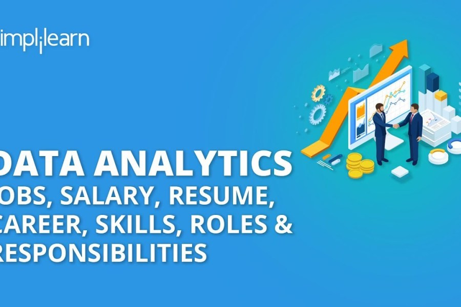 Data Analytics Jobs, Salary, Resume, Career, Skills, Roles & Responsibilities | Simplilearn