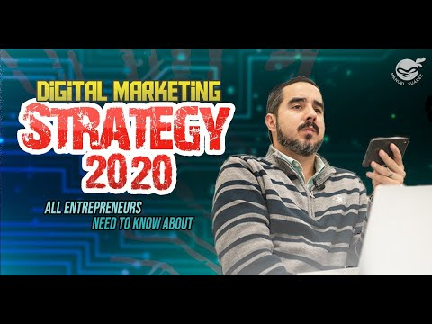 Digital Marketing Strategy 2020 - All Entrepreneurs Need to Know About