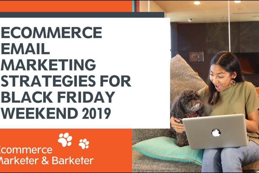 ECommerce Email Marketing Strategies For Black Friday Weekend 2019