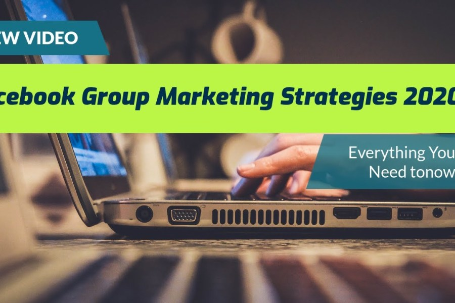 Facebook Group Marketing Strategy 2020 To Generate More Leads/Sales/Customers/Prospects