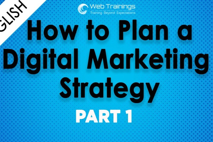 How to Create a Digital Marketing Strategy (English) - Part 1