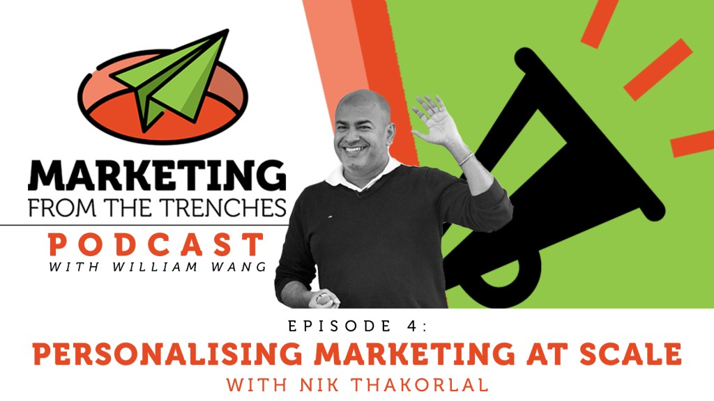 Marketing From the Trenches EP #004: Personalising Marketing at Scale with Nik Thakorlal