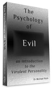 Evil, The Psychology of Evil, Growth Resources Online, Dr Michael Ruth