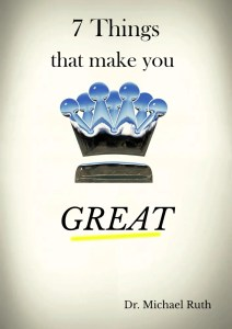 7 things that make you great, Growth Resources Online, Life Coach, Personal Growth, Dr Michael Ruth, Susan Ruth