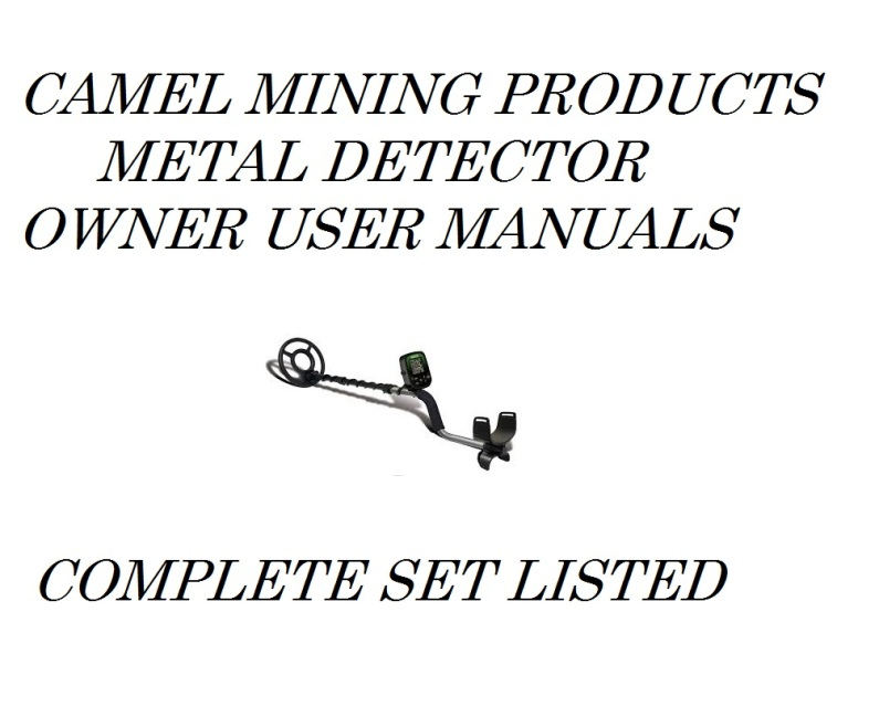 CAMEL MINING PRODUCTS METAL DETECTOR OWNER USER MANUALS #