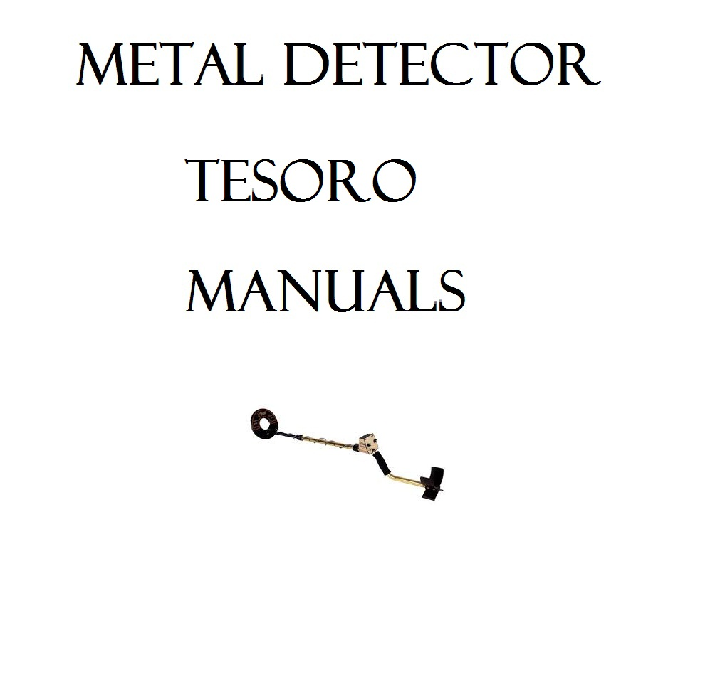 TESORO METAL DETECTOR USER OWNER MANUALS DETECTING FREE P