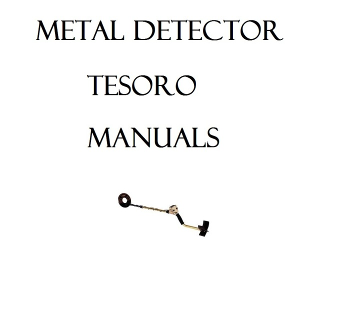 TESORO METAL DETECTOR OWNER USER INSTRUCTION MANUAL #