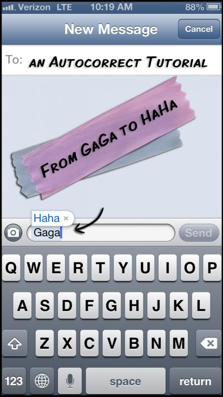 Gaga to Haha: An Autocorrect Tutorial for Iphone Users