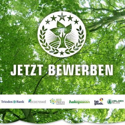 GRÜNE HELDEN FÖRDERPREIS 2017 für öko-soziale Unternehmungen, Gemeinwohl fördernde Geschäftsmodelle und Herzblut-Projekte