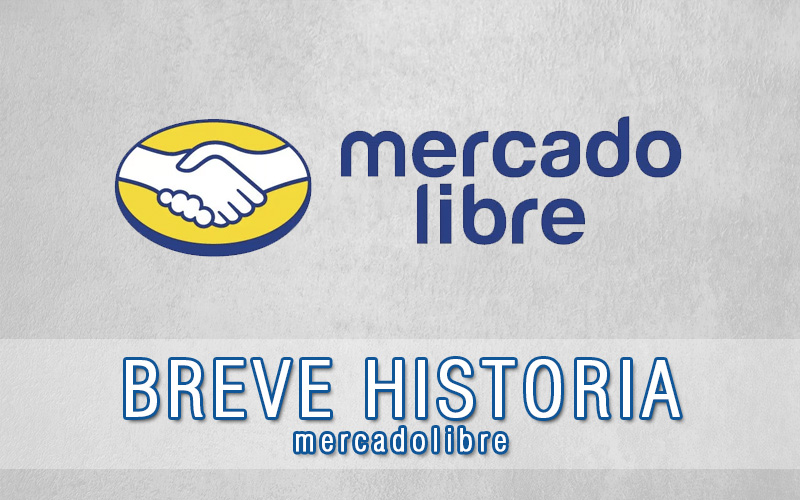 MercadoLibre Historia