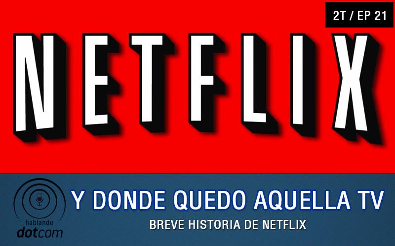 Ep#21: Breve Historia De Netflix