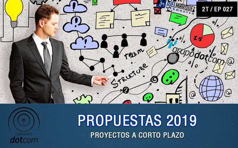 Ep#27: Propuestas 2019