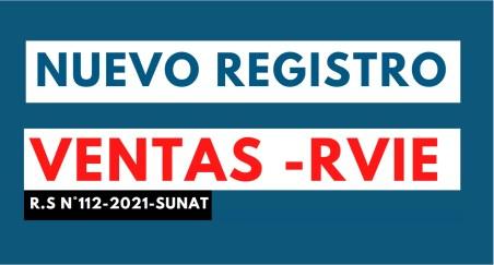 Nueva forma deL LLEVADO DEL REGISTRO DE VENTAS ELECTRONICOS RS 000112-2021 SUNAT-RVIE