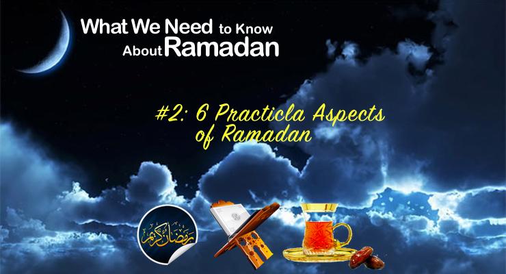 6 Practical Aspects of Ramadan - GSalam.Net