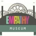 23 LifeCoach- EMPATHY MUSEUM a Londra il primo Museo dell'Empatia.
