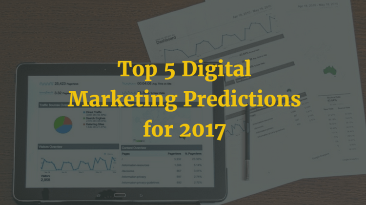 Top 5 Digital Marketing Predictions for 2017
